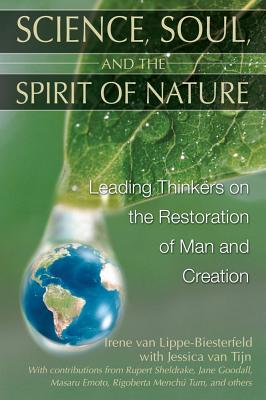 Image for Science, Soul, And the Spirit of Nature: Leading Thinkers on the Restoration of Man And Creation