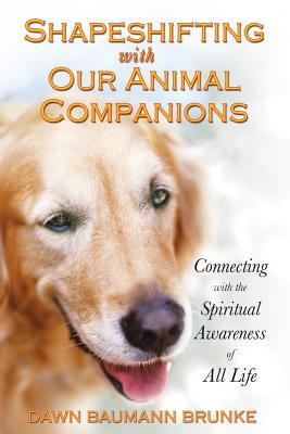 Image for Shapeshifting with Our Animal Companions
