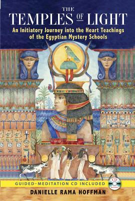 Image for The Temples of Light - An Initiatory Journey into the Heart Teachings of the Egyptian Mystery Schools