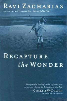 Image for Recapture the Wonder: Experience God's Amazing Promise of Childlike Joy