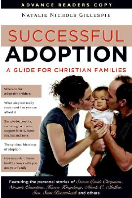 Successful Adoption: A Guide for Christian Families, Gillespie, Natalie Nichols