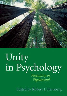 Unity in Psychology: Possibility or Pipedream?, Sternberg, Robert J.