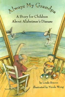 Always My Grandpa: A Story for Children About Alzheimer's Disease, Scacco, Linda, Ph.D.