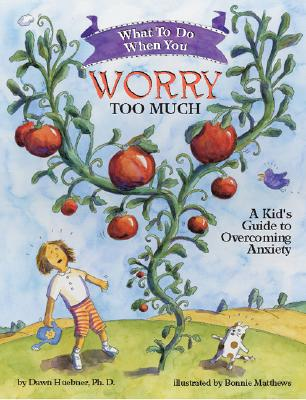 Image for What to Do When You Worry Too Much: A Kid's Guide to Overcoming Anxiety (What to Do Guides for Kids)