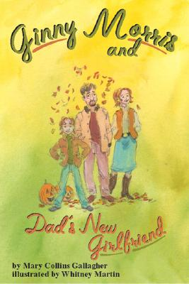 Image for Ginny Morris and Dad's New Girlfriend (Paperback Edition)