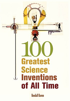 Image for 100 Greatest Science Inventions of All Time