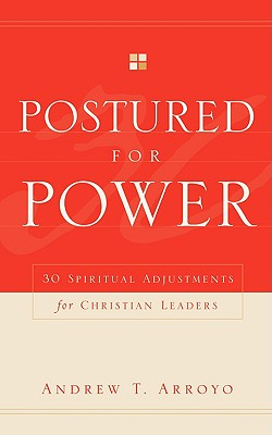 Postured For Power, Arroyo, Andrew T.