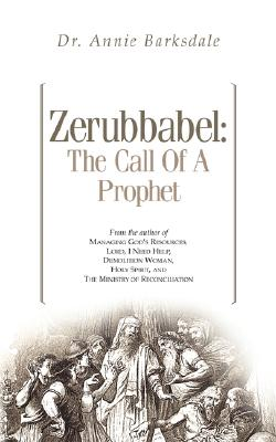 Zerubbabel: The Call of a Prophet, Barksdale, Annie