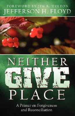 Neither Give Place, Floyd, Jefferson H.