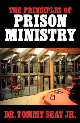 The Principles of Prison Ministry, Seay Jr, Tommy