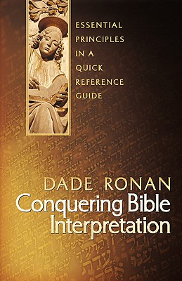 Conquering Bible Interpretation, Ronan, Dade