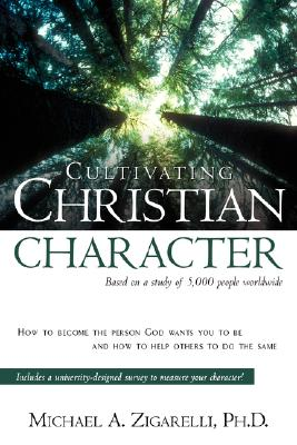 Cultivating Christian Character, Zigarelli, Michael A.