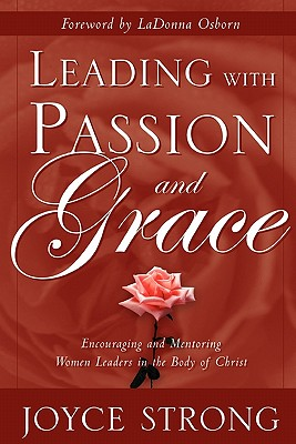 Leading with Passion and Grace, Strong, Joyce