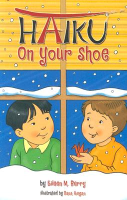 Haiku on Your Shoes, Eileen M. Berry