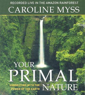 Image for Your Primal Nature: Connecting with the Power of the Earth