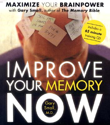 Image for Improve Your Memory Now: Tools & Exercises to Maximize Your Brain