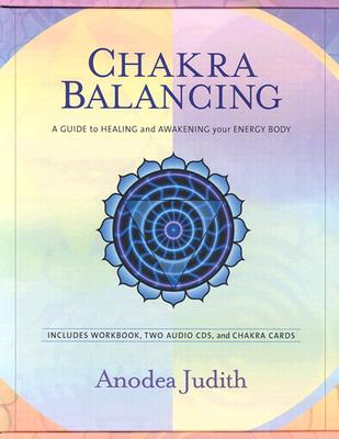 Image for Chakra Balancing Kit : A Guide to Healing and Awakening Your Energy Body