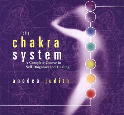 Image for The Chakra System: A Complete Course in Self-Diagnosis and Healing