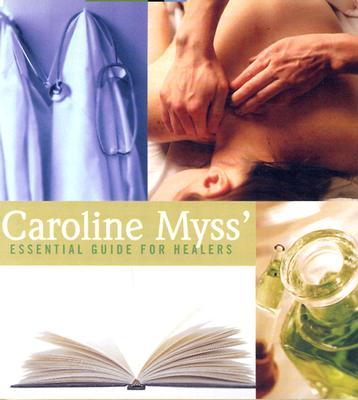 Image for Caroline Myss' Essential Guide for Healers
