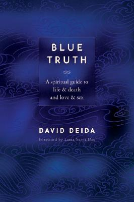 Image for Blue Truth: A Spiritual Guide to Life & Death and Love & Sex