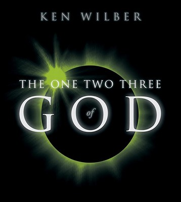 The One Two Three of God, Wilber, Ken