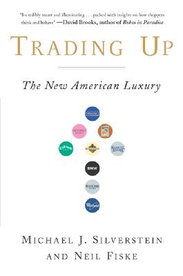Image for Trading Up: The New American Luxury
