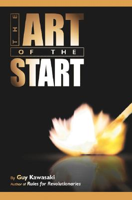 Image for The Art of the Start: The Time-Tested, Battle-Hardened Guide for Anyone Starting Anything