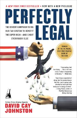 Image for Perfectly Legal: The Covert Campaign to Rig Our Tax System to Benefit the Super Rich--and Cheat E verybody Else