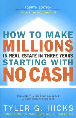 Image for How to Make Millions in Real Estate in Three Years Startingwith No Cash: Fourth Edition