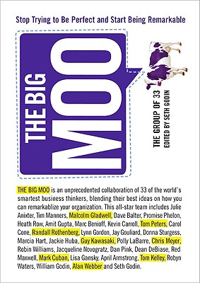 The Big Moo: Stop Trying to Be Perfect and Start Being Remarkable, The Group of 33