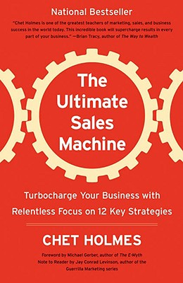 Image for The Ultimate Sales Machine: Turbocharge Your Business with Relentless Focus on 12 Key Strategies