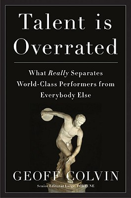 Image for Talent Is Overrated: What Really Separates World-Class Performers from Everybody Else