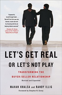 Image for Let's Get Real or Let's Not Play: Transforming the Buyer/Seller Relationship