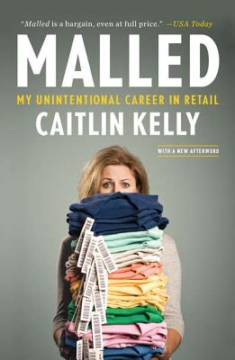 Image for MALLED : MY UNINTENTIONAL CAREER IN RETA