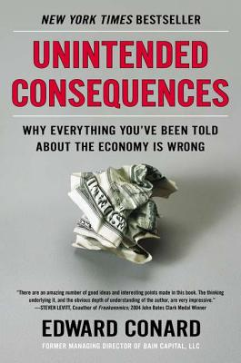 Image for Unintended Consequences: Why Everything You've Been Told About the Economy Is Wr