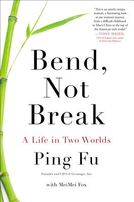 Image for Bend, Not Break: A Life in Two Worlds
