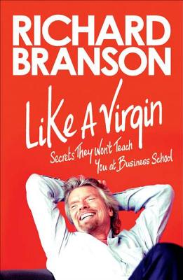 Image for Like a Virgin: Secrets they won't teach you ate business school