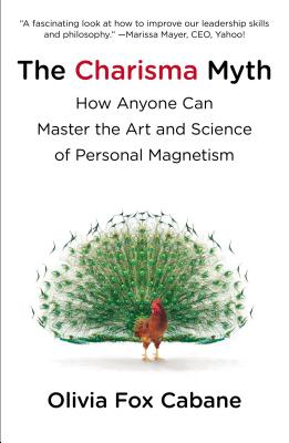 Image for CHARISMA MYTH, THE HOW ANYONE CAN MASTER THE ART AND SCIENCE OF PERSONAL MAGNETISM