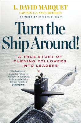 Image for Turn the Ship Around!: A True Story of Turning Followers into Leaders