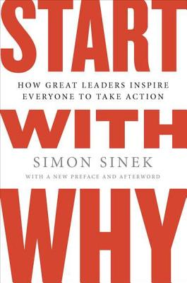 Image for Start with Why: How Great Leaders Inspire Everyone to Take Action