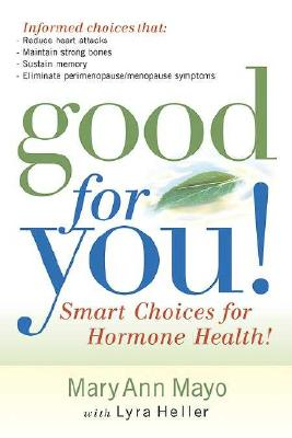 Good For You: Smart choices for hormone health!