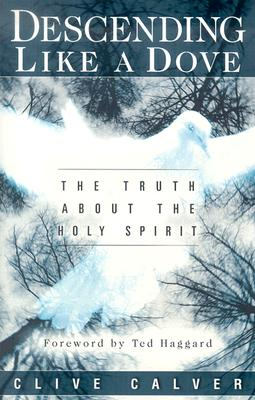 Image for Descending Like A Dove: The truth about the Holy Spirit