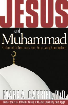 Image for Jesus and Muhammad: Profound Differences and Surprising Similarities