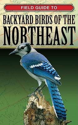 Field Guide to Backyard Birds of the Northeast (Backyard Birding), Cool Springs Press