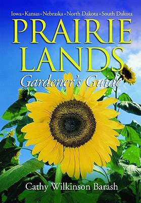 Prairie Lands Gardener's Guide (Gardener's Guides), Barash, Cathy Wilkinson