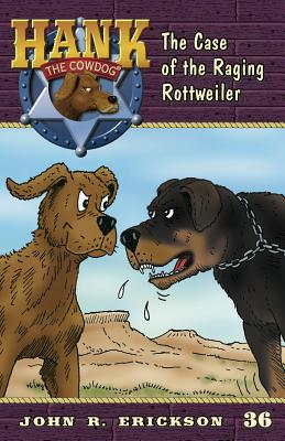 The Case of the Raging Rottweiler (Hank The Cowdog), Erickson, John R.