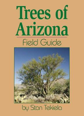 Trees of Arizona Field Guide (Tree Identification Guides), Tekiela, Stan