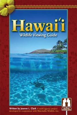 Hawaii Wildlife Viewing Guide (Watchable Wildlife Series), Watchable Wildlife