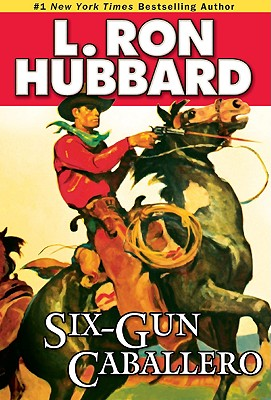Six-Gun Caballero (Stories from the Golden Age), L. Ron Hubbard