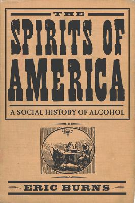 Image for Spirits Of America: A Social History Of Alcohol